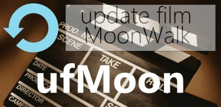 ufMoon - обновление качества фильмов с moonwalk, поднятие новинок